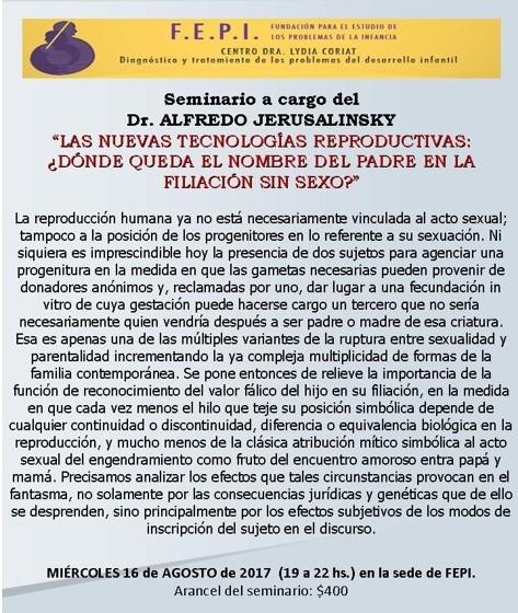 """Seminario a cargo del Dr. Alfredo Jerusalinsky """"Las nuevas tecnologías reproductivas: ¿Dónde queda el nombre del padre en la filiación sin sexo?"""""""